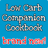Low Carb Companion Cookbook